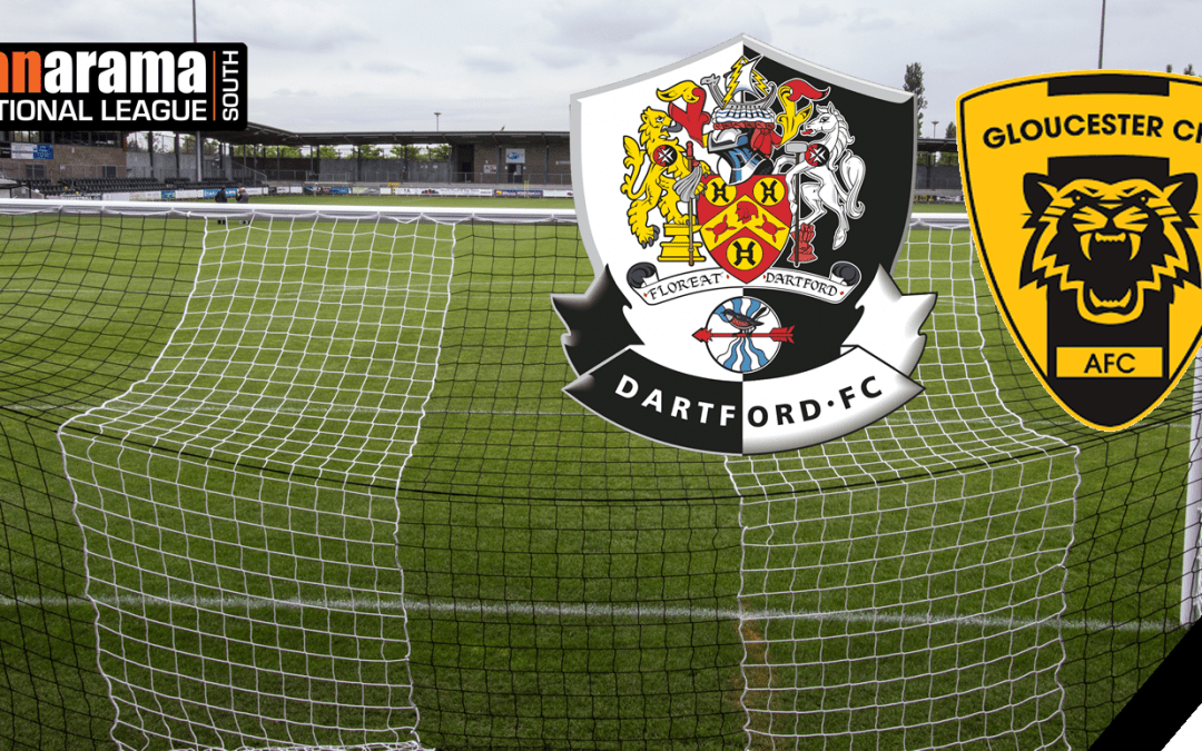 Match Information: Dartford v Gloucester City