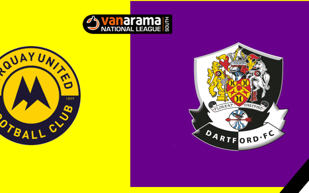 Match Information: Torquay United v Dartford