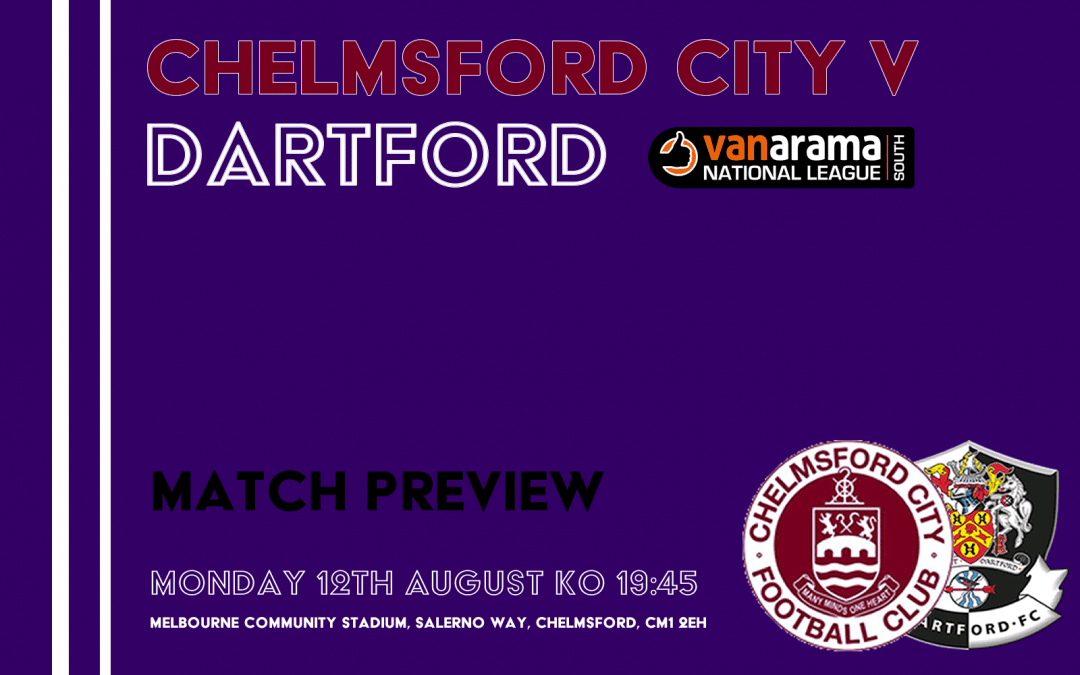 Match Preview – Chelmsford City v Dartford