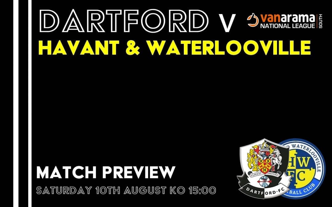 Dartford v Havant & Waterlooville – Match Preview